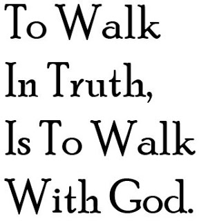 to walk in truth