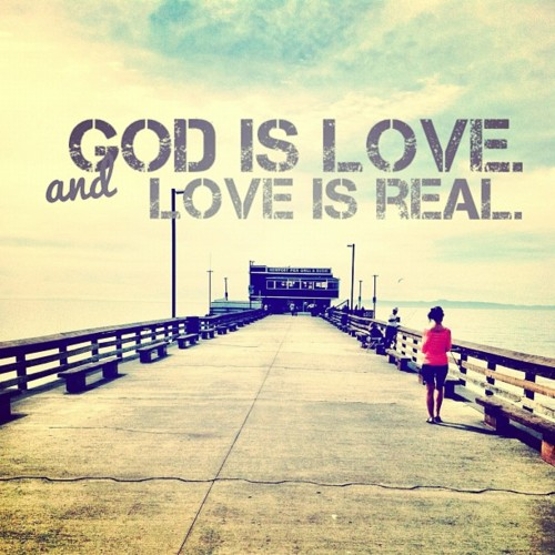 God-Is-Love-And-Lve-Is-Real